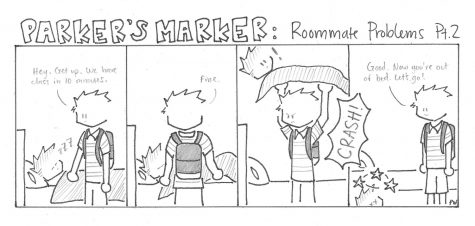 Parker's Marker: Roommate Problems Pt. 2