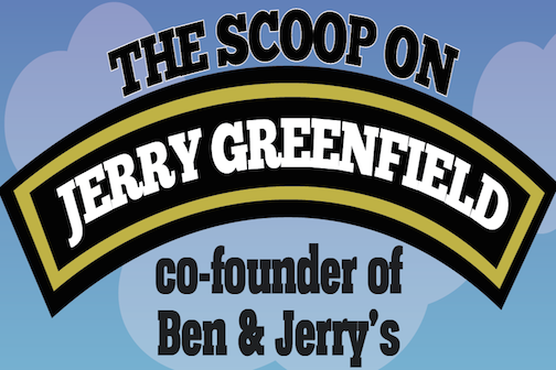 The scoop on Jerry Greenfield, co-founder of Ben & Jerry's