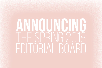 Announcing the Spring 2018 Editorial Board