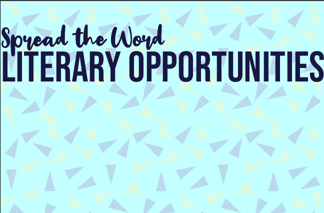 Spread the Word: Literary Opportunities