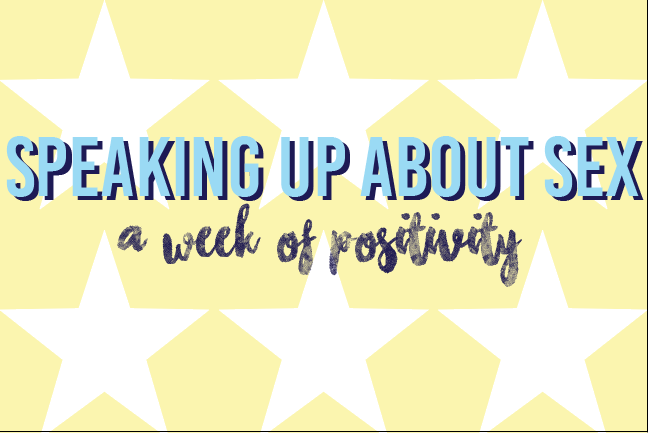 'Speaking Up' about sex: a week of positivity