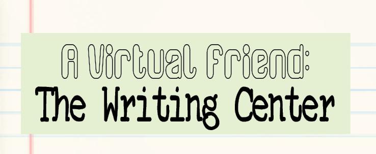 A virtual friend: the Writing Center