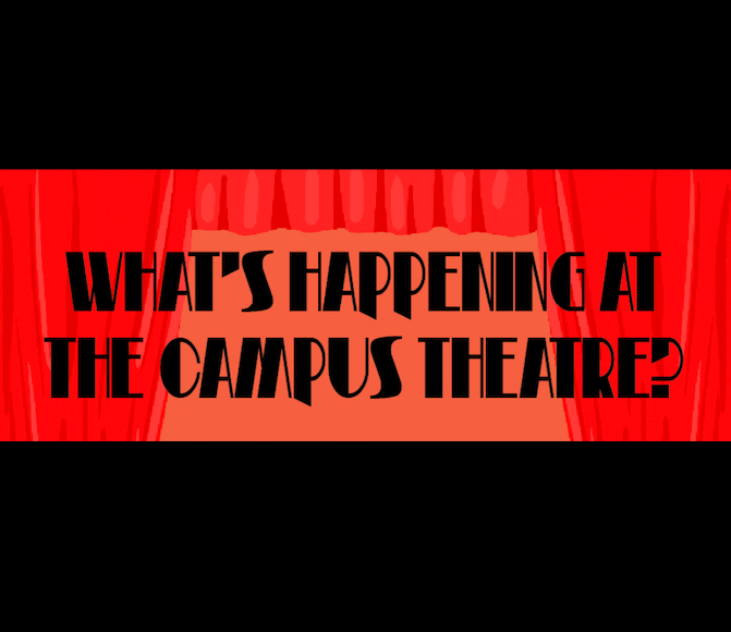 What%27s+happening+at+the+Campus+Theatre%3F