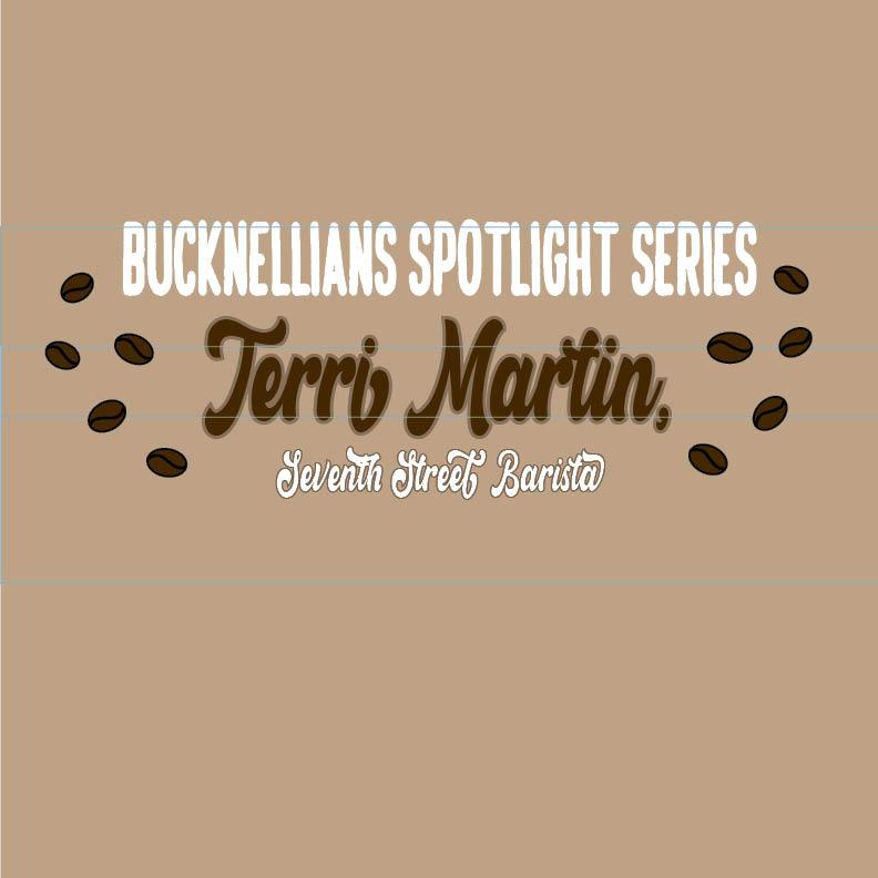 Bucknellians spotlight series: Terri Martin, 7th Street barista